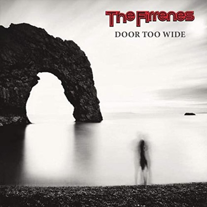 Door Too Wide - CD von der Rock-Band The Firrenes aus Edinburgh (Schottland)