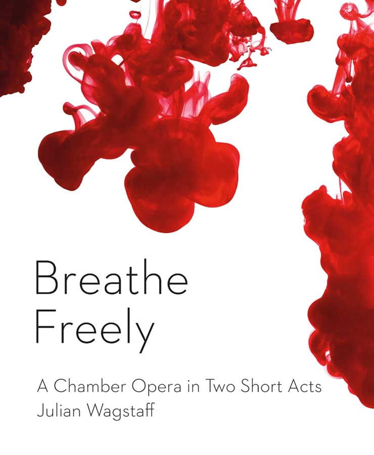Breathe Freely (Frei Atmen) - Kammeroper von Julian Wagstaff. Deutscher Text von Julius Seyfarth