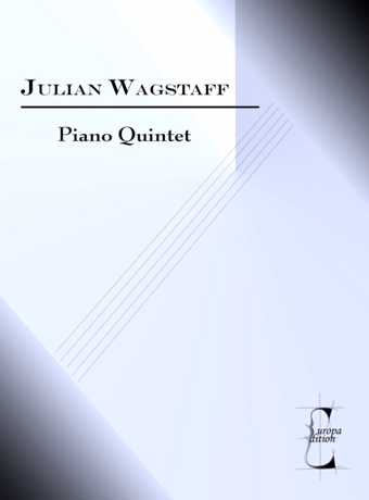 Piano Quintet sheet music (Julian Wagstaff, Edinburgh, UK)