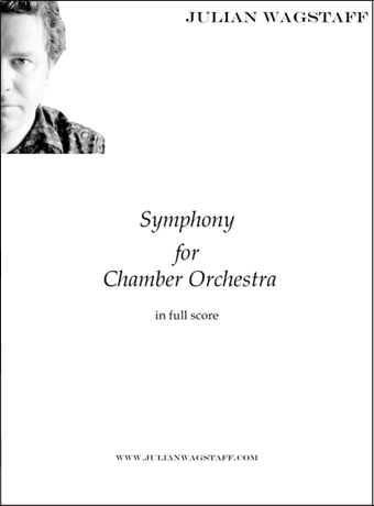 Symphony for Chamber Orchestra - sheet music from Julian Wagstaff
