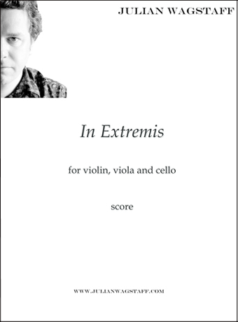 In Extremis - string trio by Scottish composer Julian Wagstaff
