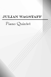 Piano Quintet by Scottish Composer Julian Wagstaff