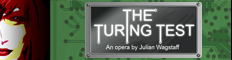 The Turing Test opera - Support the UK Tour 2013!