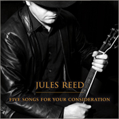Albm artwork: Jules Reed - 'Five Songs for Your Consideration'